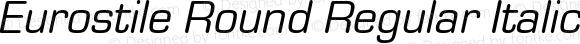 Eurostile Round Regular Italic