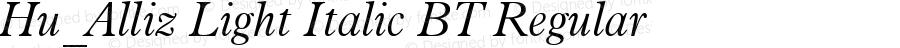 Hu_Alliz Light Italic BT Regular Copyright (c) 1997 by WoodStone.