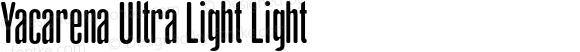 Yacarena Ultra Light Light