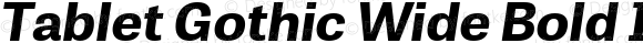 Tablet Gothic Wide Bold Italic
