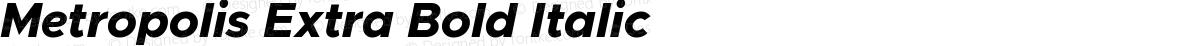 Metropolis Extra Bold Italic