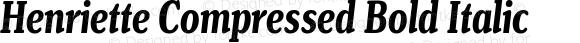 Henriette Compressed Bold Italic