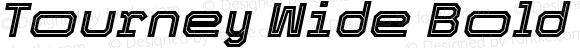 Tourney Wide Bold Italic
