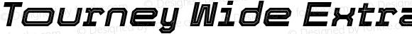 Tourney Wide ExtraBold Italic
