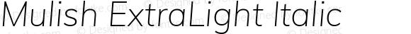 Mulish ExtraLight Italic