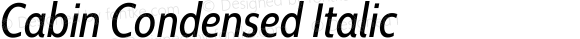 Cabin Condensed Italic