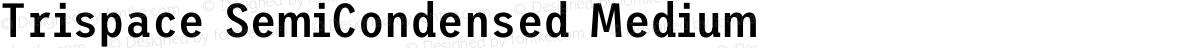 Trispace SemiCondensed Medium