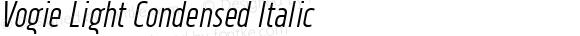 Vogie Light Condensed Italic