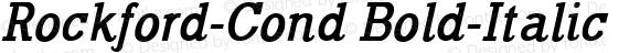 Rockford Cond Bold-Italic