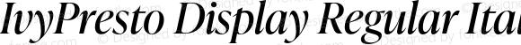 IvyPresto Display Regular Italic