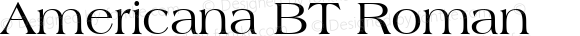 Americana BT Roman mfgpctt-v1.53 Tuesday, February 2, 1993 3:23:54 pm (EST)