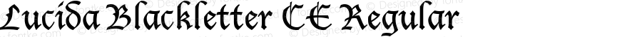 Lucida Blackletter CE Regular Version 1.01