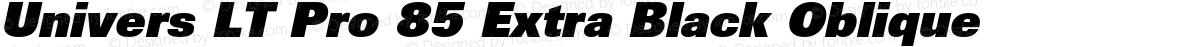 Univers LT Pro 85 Extra Black Oblique