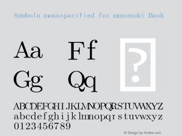 Symbola monospacified for mononoki