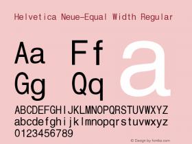 Helvetica Neue-Equal Width