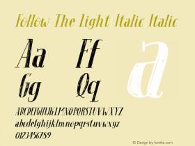 Follow The Light Italic
