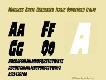 Mindless Brute Condensed Italic
