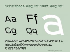 Superspace Regular Slant