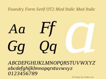 Foundry Form Serif OT2 Med Italic
