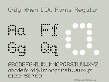 Only When I Do Fonts