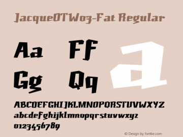 JacqueOTW03-Fat Regular Version 7.504 Font Sample