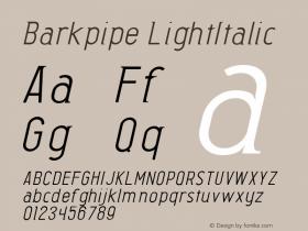 Barkpipe LightItalic Macromedia Fontographer 4.1.5 27/8/56 Font Sample