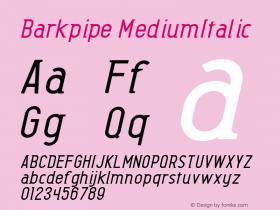 Barkpipe MediumItalic Macromedia Fontographer 4.1.5 27/8/56 Font Sample