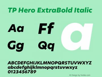 TP Hero ExtraBold Italic Version 1.000;PS 001.000;hotconv 1.0.70;makeotf.lib2.5.58329 Font Sample