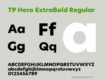 TP Hero ExtraBold Regular Version 1.000;PS 001.000;hotconv 1.0.70;makeotf.lib2.5.58329 Font Sample