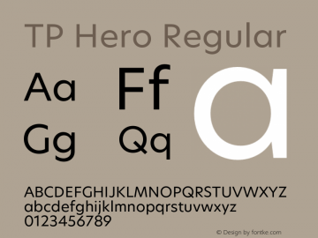 TP Hero Regular Version 1.000;PS 001.000;hotconv 1.0.70;makeotf.lib2.5.58329 Font Sample