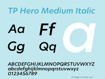 TP Hero Medium Italic Version 1.000;PS 001.000;hotconv 1.0.70;makeotf.lib2.5.58329 Font Sample