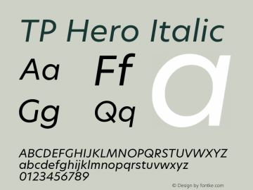 TP Hero Italic Version 1.000;PS 001.000;hotconv 1.0.70;makeotf.lib2.5.58329 Font Sample