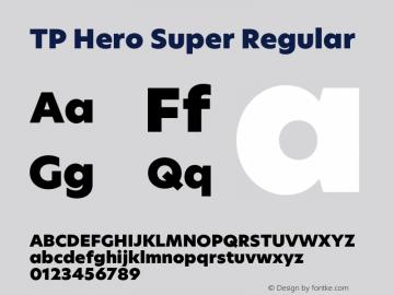 TP Hero Super Regular Version 1.000;PS 001.000;hotconv 1.0.70;makeotf.lib2.5.58329 Font Sample