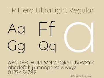 TP Hero UltraLight Regular Version 1.000;PS 001.000;hotconv 1.0.70;makeotf.lib2.5.58329 Font Sample