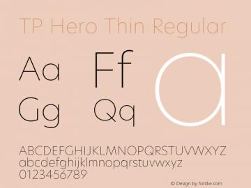 TP Hero Thin Regular Version 1.000;PS 001.000;hotconv 1.0.70;makeotf.lib2.5.58329 Font Sample