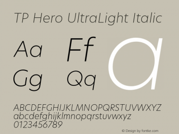 TP Hero UltraLight Italic Version 1.000;PS 001.000;hotconv 1.0.70;makeotf.lib2.5.58329 Font Sample