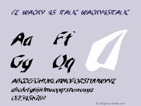 FZ WACKY 45 ITALIC WACKY45ITALIC Version 1.000 Font Sample