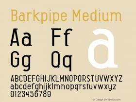Barkpipe Medium Macromedia Fontographer 4.1.5 27/8/56 Font Sample