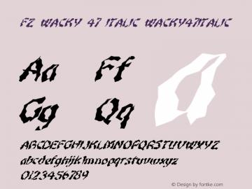 FZ WACKY 47 ITALIC WACKY47ITALIC Version 1.000 Font Sample