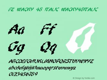 FZ WACKY 48 ITALIC WACKY48ITALIC Version 1.000 Font Sample