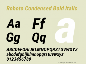 Roboto Condensed Bold Italic Version 2.134; 2016 Font Sample