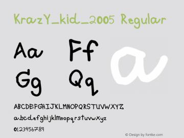 KrazY_kid_2005 Regular Version 1.000 November 06, 2005 Font Sample