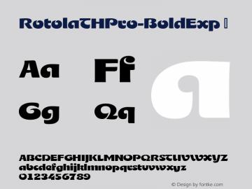 RotolaTHPro-BoldExp ☞ Version 1.001 2016;com.myfonts.easy.ef.rotola-th-pro.bold-exp.wfkit2.version.4AMC Font Sample