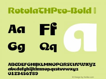 RotolaTHPro-Bold ☞ Version 1.001 2016;com.myfonts.easy.ef.rotola-th-pro.bold.wfkit2.version.4AMD Font Sample