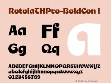 RotolaTHPro-BoldCon ☞ Version 1.001 2016;com.myfonts.easy.ef.rotola-th-pro.bold-cond.wfkit2.version.4AMB Font Sample