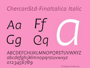 ChercanStd-FinaItalica Italic Version 1.000;PS 001.000;hotconv 1.0.88;makeotf.lib2.5.64775;com.myfonts.easy.pampatype.chercan.fina-italica.wfkit2.version.4AK6 Font Sample