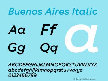 Buenos Aires Italic Version 1.000;PS 009.000;hotconv 1.0.70;makeotf.lib2.5.58329; ttfautohint (v1.4) Font Sample