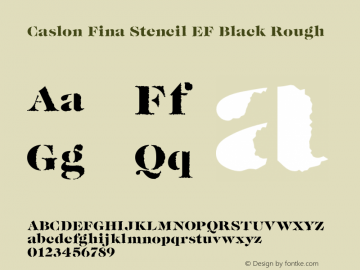 Caslon Fina Stencil EF Black Rough Version 2.00 2003 initial release; Font Sample