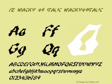 FZ WACKY 49 ITALIC WACKY49ITALIC Version 1.000 Font Sample