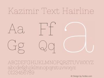 Kazimir Text Hairline Version 1.288; 2016 Font Sample